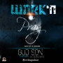WORK AND PRAY by God-son ft H-BROWN