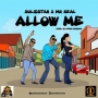 Allow Me Solidstar ft Mr Real