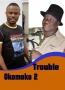 Trouble Okomoko 2