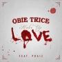 Make Up Love Obie Trice Ft. Praiz