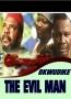 OKWUDIKE THE EVIL MAN