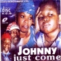 Johnny just come