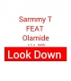 Look Down by Sarmmy T ft Olamide
