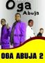 Oga Abuja 2