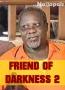 FRIEND OF DARKNESS 2