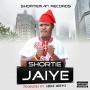 Jaiye_(Prod. by Abeke Oremi) by SHORTIE