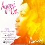 Ayomi Ti De (My Joy Has Come) by Anu
