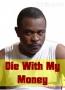 Die With My Money