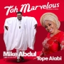 Mike Abdul ft. Tope Alabi