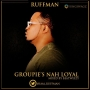 GROOPIES NA LOYAL  by RUFFMAN