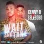 Kenny D ft. Selebobo (Prod. Selebobo)