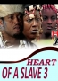 HEART OF A SLAVE 3