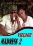 VILLAGE MADNESS 2