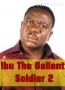 Ibu The Gallant Soldier 2