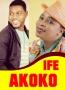 IFE AKOKO (First Love)