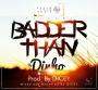 Badder than