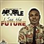 I SEE THE FUTURE by APOSTLE JOHN