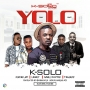 YOLO K-Solo  ft. Klever Jay x Small Doctor x Legely x Tea Jazz