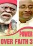 Power Over Faith 3