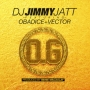 DJ Jimmy Jatt ft Vector & Obadice