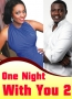 One Night With You (Part 2)