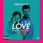 crazy love by checkmate