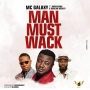 Man Must Wack by MC Galaxy ft. Harrysong x Duncan Mighty