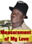 Measurement of My Love