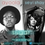 Ayoola ft Seyi Shay