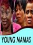 YOUNG MAMAS