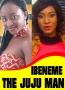 IBENEME THE JUJU MAN 2