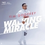 Walking Miracle Tim Godfrey