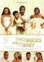 Two Bride And A Baby 2