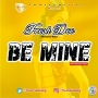 Be Mine by Fresh Dee ( Mayana Boy)