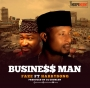 Business Man (Prod By DJ Coublon) Faze ft. Harrysong