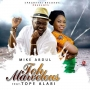 Toh Marvelous by Mike Abdul ft Tope Alabi