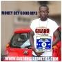 MONEY DEY GOOD MP3 by GILAND