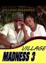 VILLAGE MADNESS 3