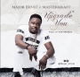 Upgrade You Major Ernst ft. Masterkraft