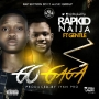 GO GAGA by Rapkid9ja ft Gentle