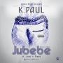 Jubebe Ft Jiron + Prove by K Paul