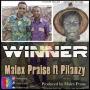 Malex Praise ft Pilanzy