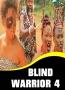 BLIND WARRIOR 4