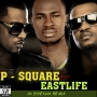 Shekiini 2 by P square vs Eastlife