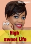 High sweet Life