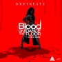 Blood On The Dance Floor by Drey Beatz Ft. Ceeza Milli