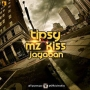 Tipsy x Mz Kiss