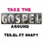 Take the Gospel Around by Ter-El