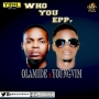 Who You Epp by Olamide x Youngvim