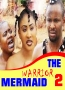 THE WARRIOR MERMAID  2